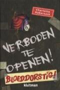 Verboden te openen! Bloeddorstig!