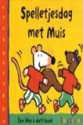 Spelletjesdag met Muis (Een Hoe is dat?-boek)