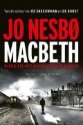Macbeth: bloed zal met bloed betaald worden