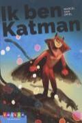 Ik ben Katman