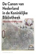 De canon van Nederland in de Koninklijke Bibliotheek
