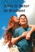 Alles is beter in Brabant