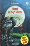 Robot is mijn vriend [meeleesboek]