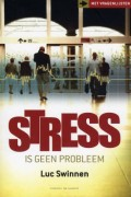 Stress is geen probleem